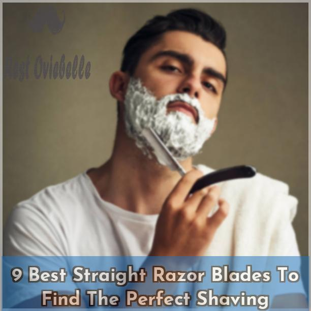 9 Best Straight Razor Blades To Find The Perfect Shaving