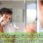 15 Best Shaving Gels For Smooth Shave without Razor Burn